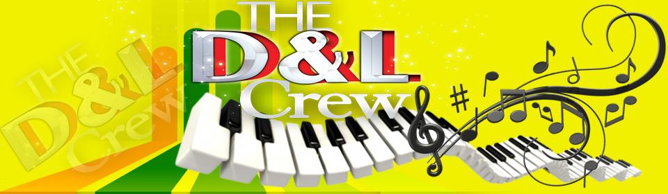 The D & L Crew